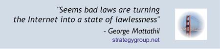 """Seems bad laws are turning the Internet into a state of lawlessness."